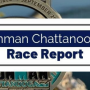 Ironman Chattanooga 2019 Race Report - Eat Love Triathlon