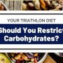 Your Triathlon Diet, Should You Restrict Carbohydrates? - Eat Love Triathlon